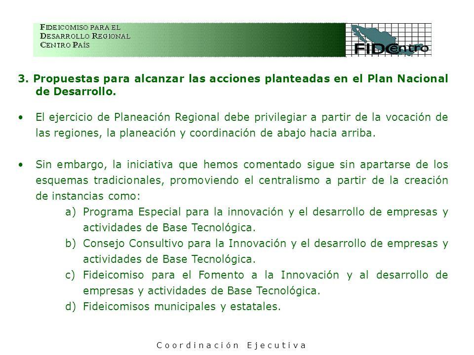 3. Propuestas para alcanzar las acciones planteadas en el Plan Nacional de Desarrollo. El ejercicio de Planeación Regional debe privilegiar a partir d