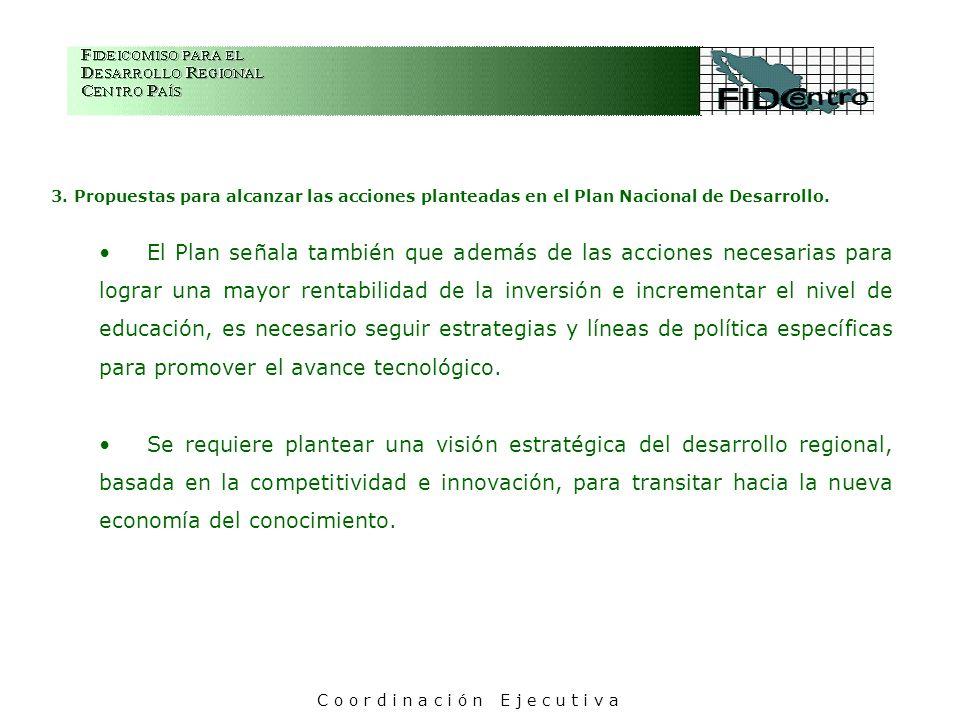 3. Propuestas para alcanzar las acciones planteadas en el Plan Nacional de Desarrollo. El Plan señala también que además de las acciones necesarias pa
