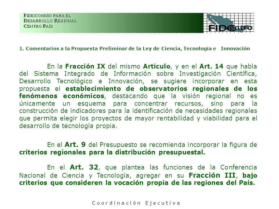 1. Comentarios a la Propuesta Preliminar de la Ley de Ciencia, Tecnología e Innovación En la Fracción IX del mismo Artículo, y en el Art. 14 que habla