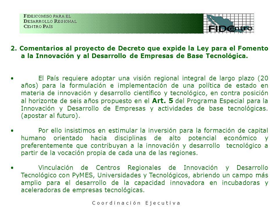 2. Comentarios al proyecto de Decreto que expide la Ley para el Fomento a la Innovación y al Desarrollo de Empresas de Base Tecnológica. El País requi