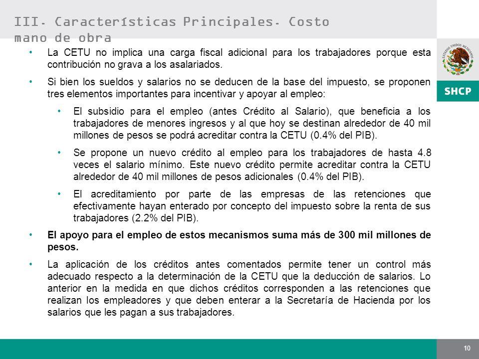10 La CETU no implica una carga fiscal adicional para los trabajadores porque esta contribución no grava a los asalariados. Si bien los sueldos y sala