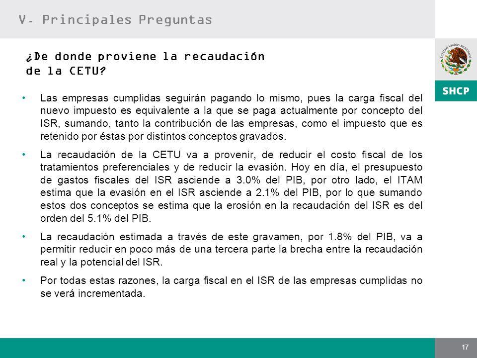 17 ¿De donde proviene la recaudación de la CETU? Las empresas cumplidas seguirán pagando lo mismo, pues la carga fiscal del nuevo impuesto es equivale