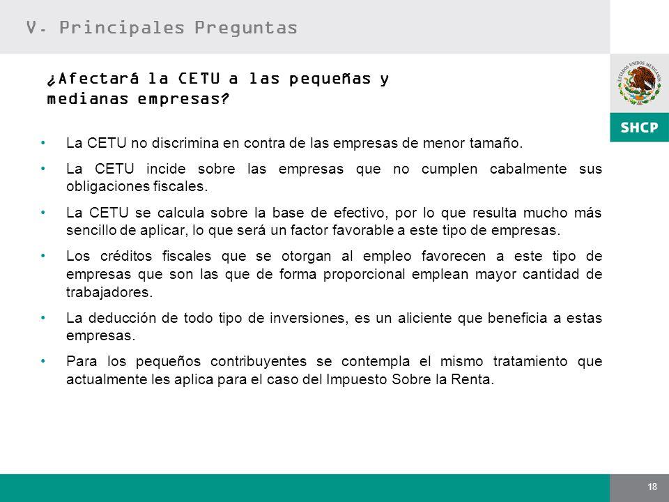 18 ¿Afectará la CETU a las pequeñas y medianas empresas? La CETU no discrimina en contra de las empresas de menor tamaño. La CETU incide sobre las emp