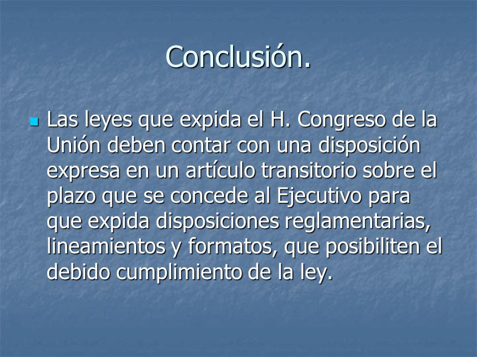 Conclusión. Las leyes que expida el H.