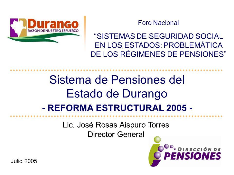 Sistema de Pensiones del Estado de Durango - REFORMA ESTRUCTURAL 2005 - Julio 2005 Lic.