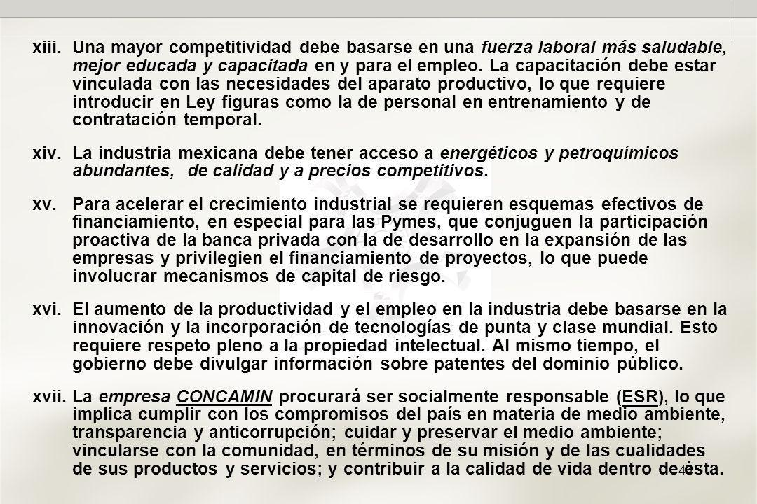 44 xiii.Una mayor competitividad debe basarse en una fuerza laboral más saludable, mejor educada y capacitada en y para el empleo.