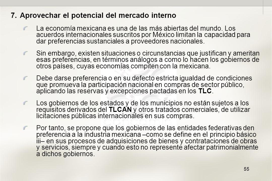 55 7.Aprovechar el potencial del mercado interno La economía mexicana es una de las más abiertas del mundo.