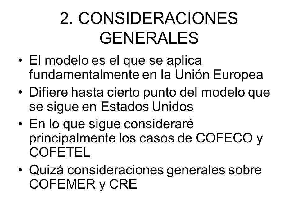 2. CONSIDERACIONES GENERALES El modelo es el que se aplica fundamentalmente en la Unión Europea Difiere hasta cierto punto del modelo que se sigue en