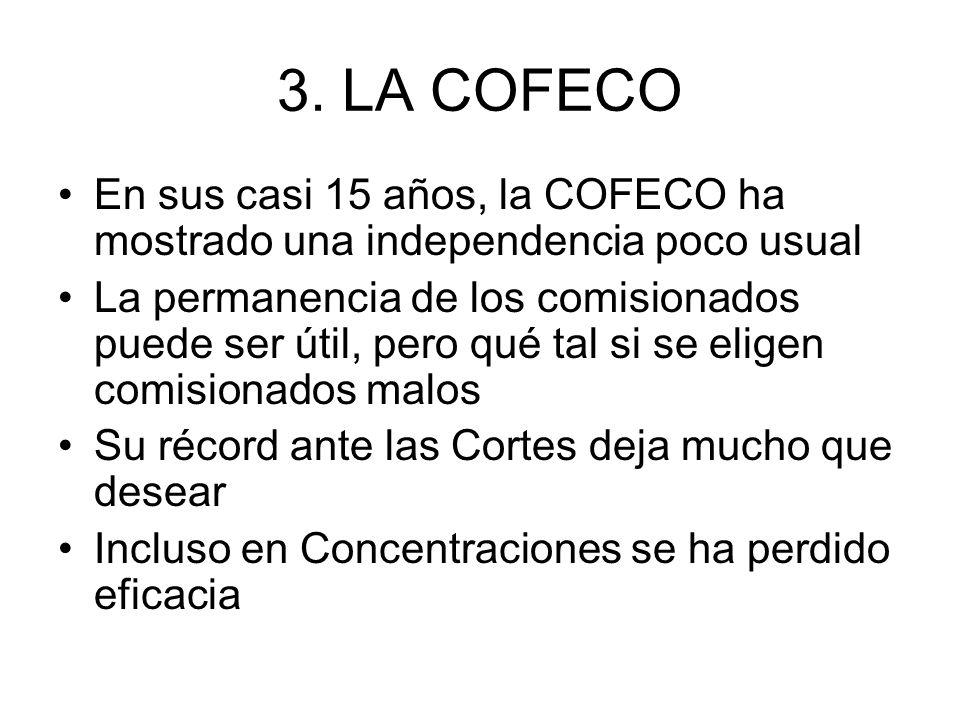 3. LA COFECO En sus casi 15 años, la COFECO ha mostrado una independencia poco usual La permanencia de los comisionados puede ser útil, pero qué tal s