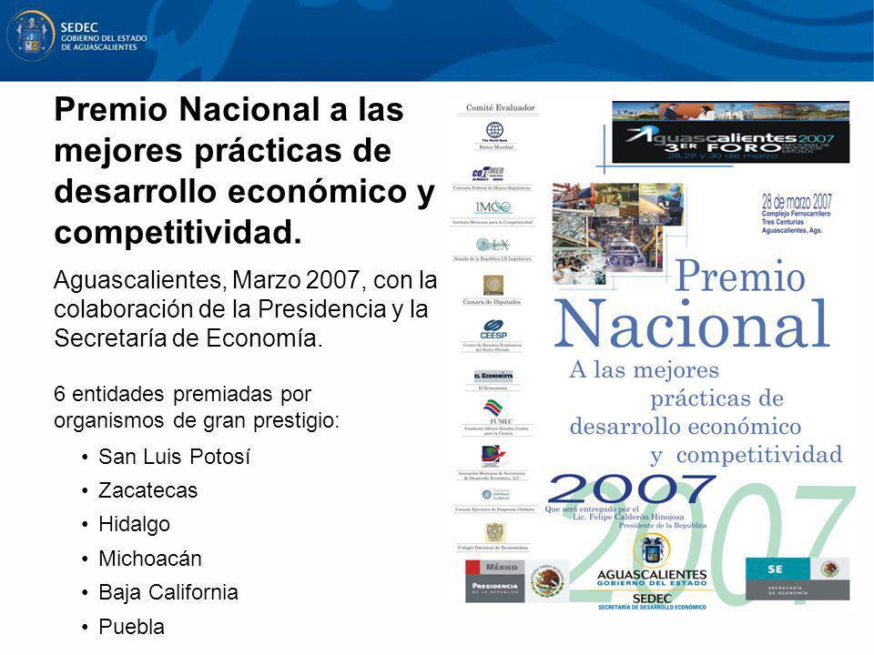 Premio Nacional a las mejores prácticas de desarrollo económico y competitividad. Aguascalientes, Marzo 2007, con la colaboración de la Presidencia y