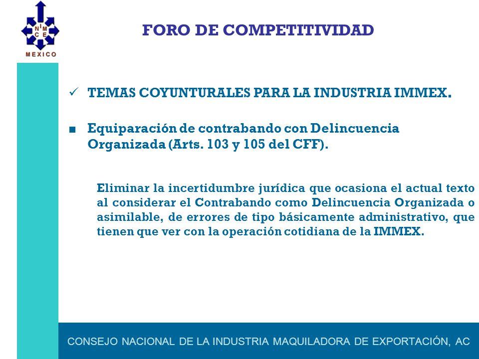 CONSEJO NACIONAL DE LA INDUSTRIA MAQUILADORA DE EXPORTACIÓN, AC FORO DE COMPETITIVIDAD TEMAS COYUNTURALES PARA LA INDUSTRIA IMMEX. Equiparación de con