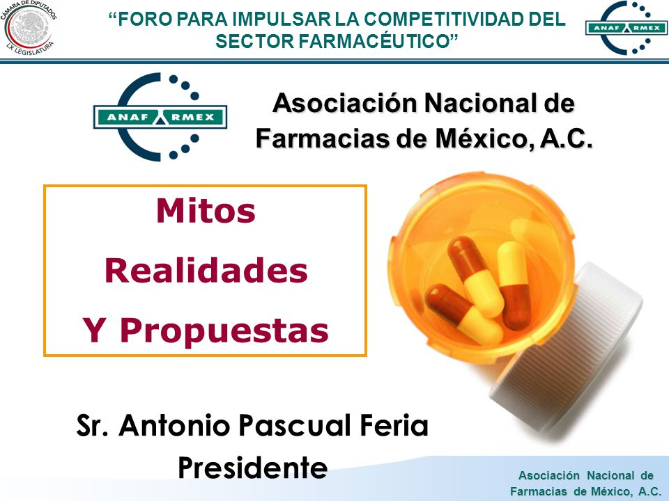 Asociación Nacional de Farmacias de México, A.C. Mitos Realidades Y Propuestas Sr.