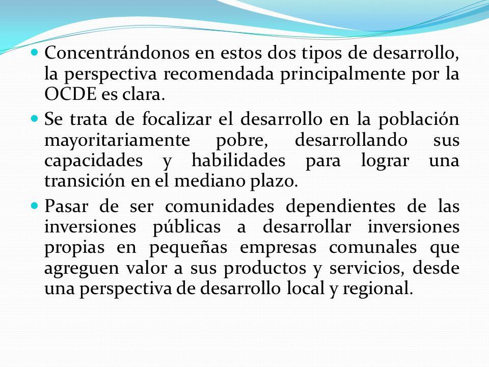 Concentrándonos en estos dos tipos de desarrollo, la perspectiva recomendada principalmente por la OCDE es clara. Se trata de focalizar el desarrollo