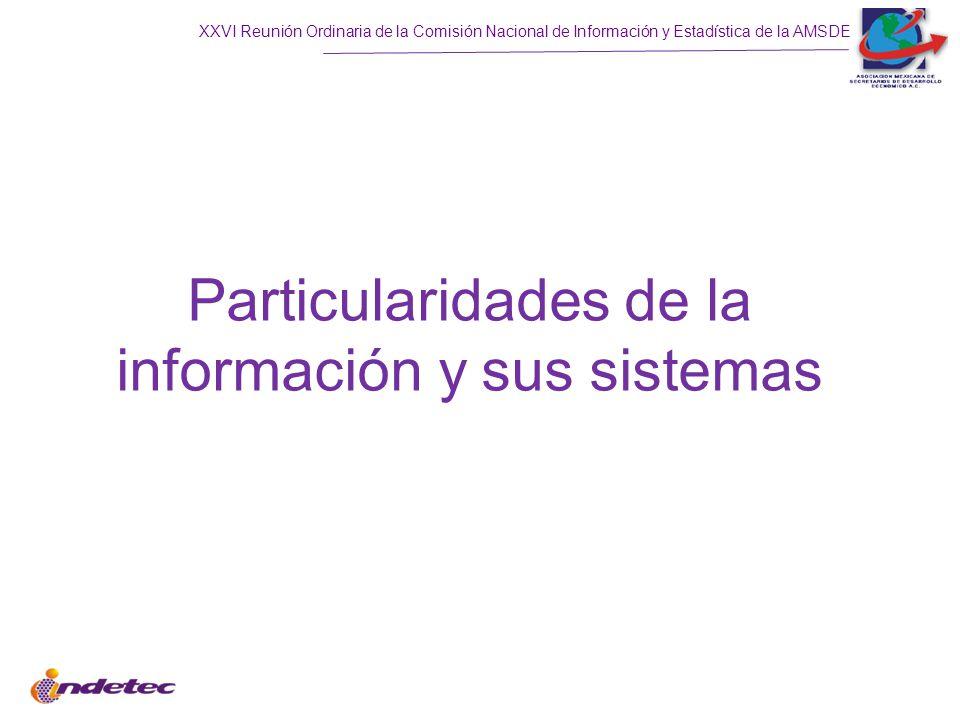 XXVI Reunión Ordinaria de la Comisión Nacional de Información y Estadística de la AMSDE Particularidades de la información y sus sistemas