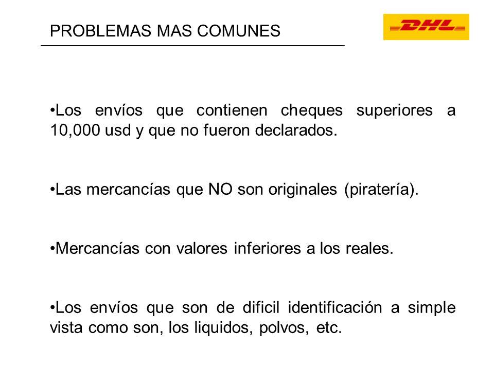 PROBLEMAS MAS COMUNES Los envíos que contienen cheques superiores a 10,000 usd y que no fueron declarados. Las mercancías que NO son originales (pirat