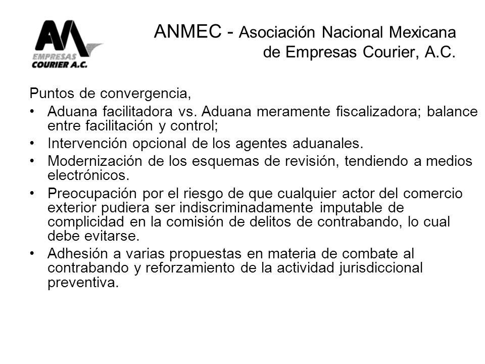 ANMEC - Asociación Nacional Mexicana de Empresas Courier, A.C. Puntos de convergencia, Aduana facilitadora vs. Aduana meramente fiscalizadora; balance