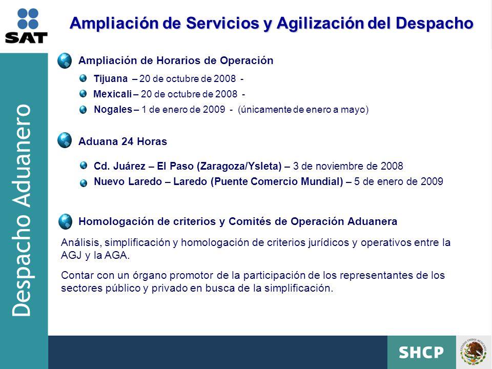 Ampliación de Servicios y Agilización del Despacho Ampliación de Horarios de Operación Aduana 24 Horas Nuevo Laredo – Laredo (Puente Comercio Mundial) – 5 de enero de 2009 Cd.
