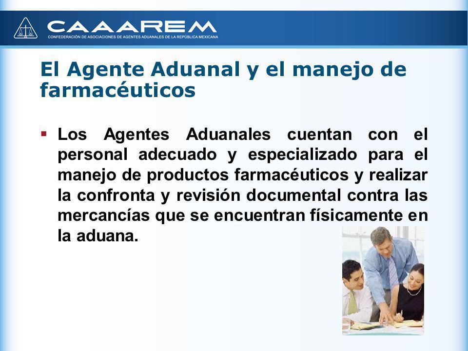 El Agente Aduanal y el manejo de farmacéuticos Los Agentes Aduanales cuentan con el personal adecuado y especializado para el manejo de productos farm