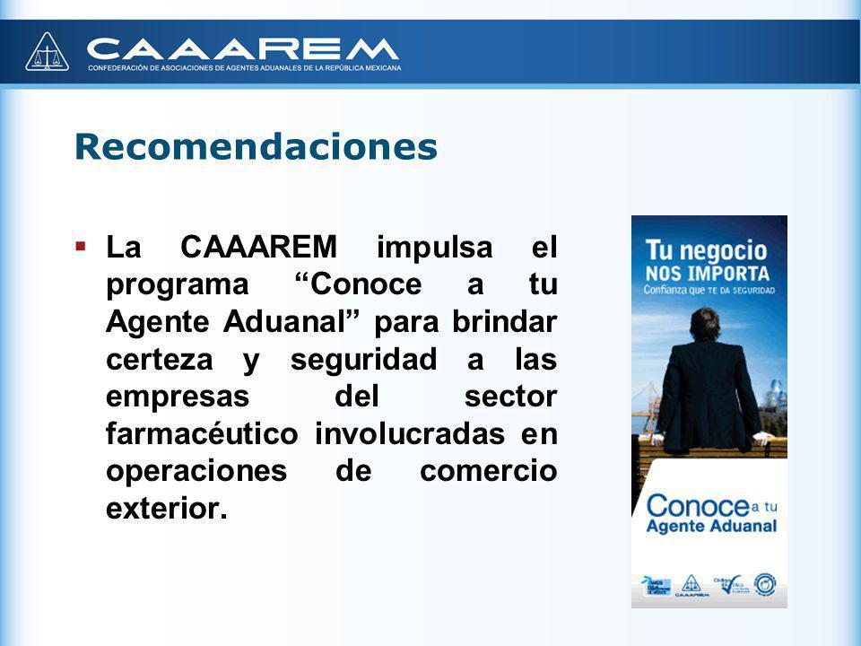 Recomendaciones La CAAAREM impulsa el programa Conoce a tu Agente Aduanal para brindar certeza y seguridad a las empresas del sector farmacéutico invo