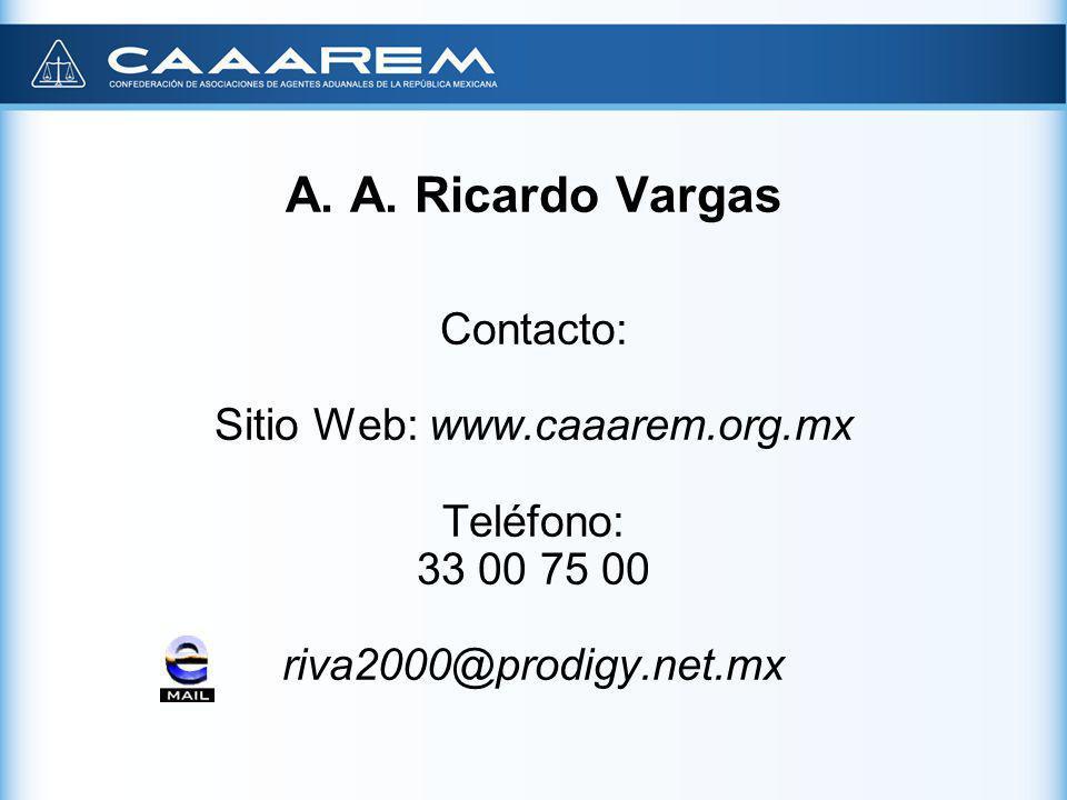 A. A. Ricardo Vargas Contacto: Sitio Web: www.caaarem.org.mx Teléfono: 33 00 75 00 riva2000@prodigy.net.mx