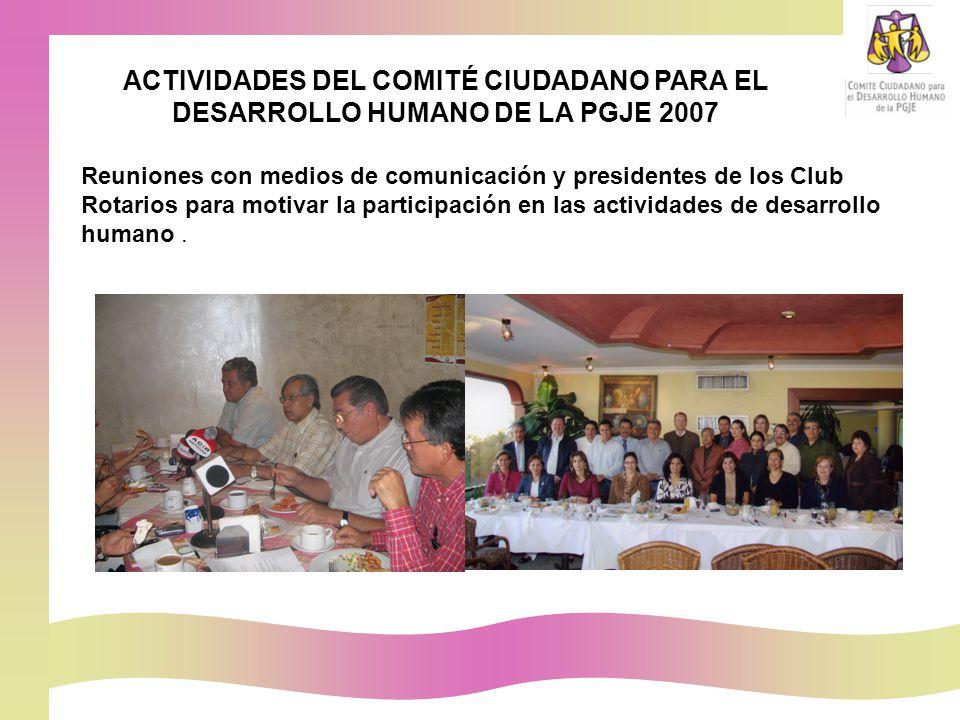 Reuniones con medios de comunicación y presidentes de los Club Rotarios para motivar la participación en las actividades de desarrollo humano.
