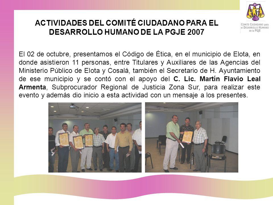 El 02 de octubre, presentamos el Código de Ética, en el municipio de Elota, en donde asistieron 11 personas, entre Titulares y Auxiliares de las Agencias del Ministerio Público de Elota y Cosalá, también el Secretario de H.