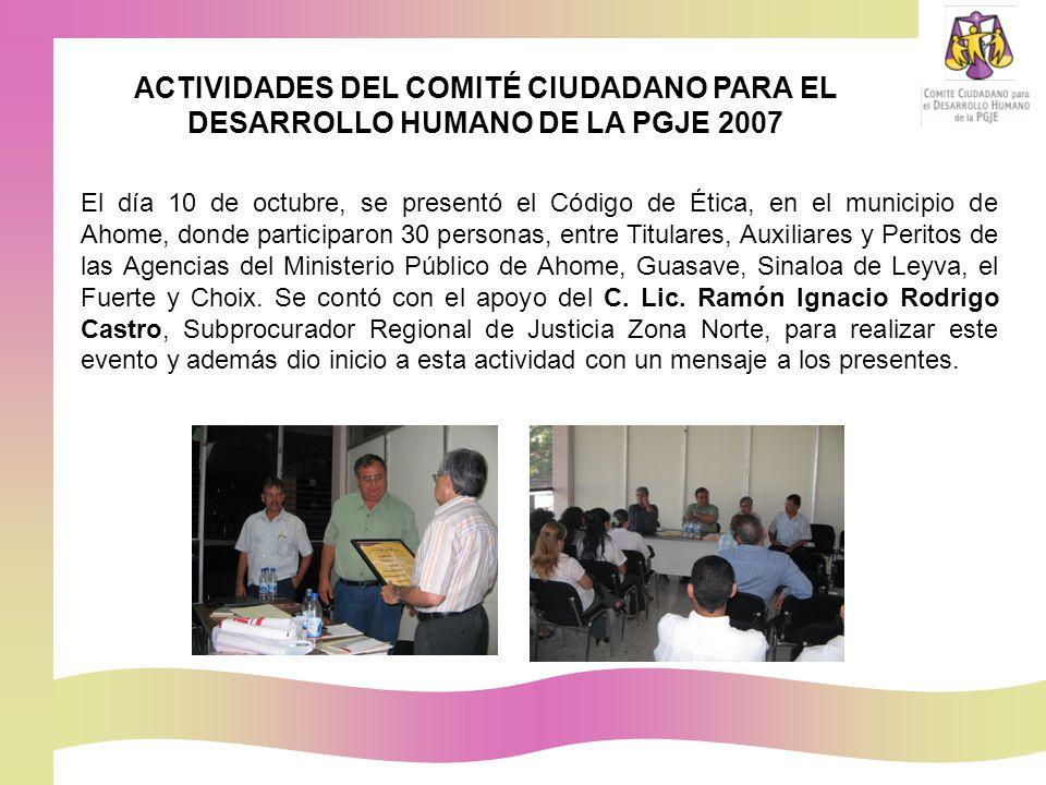 El día 10 de octubre, se presentó el Código de Ética, en el municipio de Ahome, donde participaron 30 personas, entre Titulares, Auxiliares y Peritos de las Agencias del Ministerio Público de Ahome, Guasave, Sinaloa de Leyva, el Fuerte y Choix.