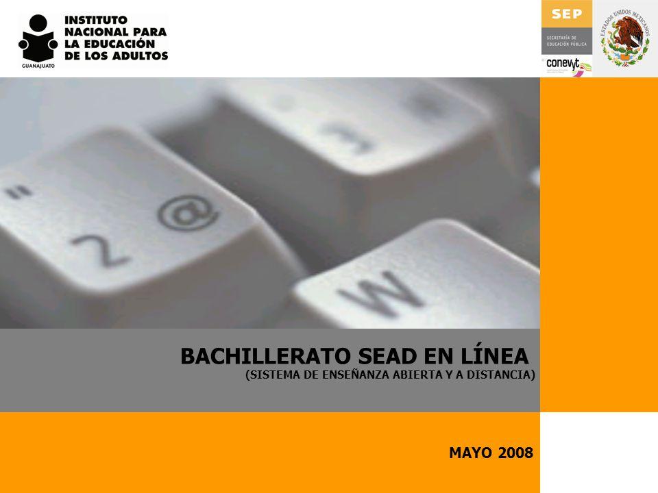 MAYO 2008 BACHILLERATO SEAD EN LÍNEA (SISTEMA DE ENSEÑANZA ABIERTA Y A DISTANCIA)