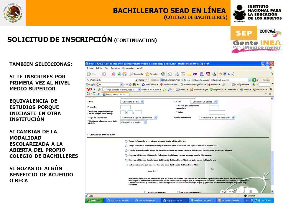 BACHILLERATO SEAD EN LÍNEA (COLEGIO DE BACHILLERES) SOLICITUD DE INSCRIPCIÓN (CONTINUACIÓN) TAMBIEN SELECCIONAS: SI TE INSCRIBES POR PRIMERA VEZ AL NI