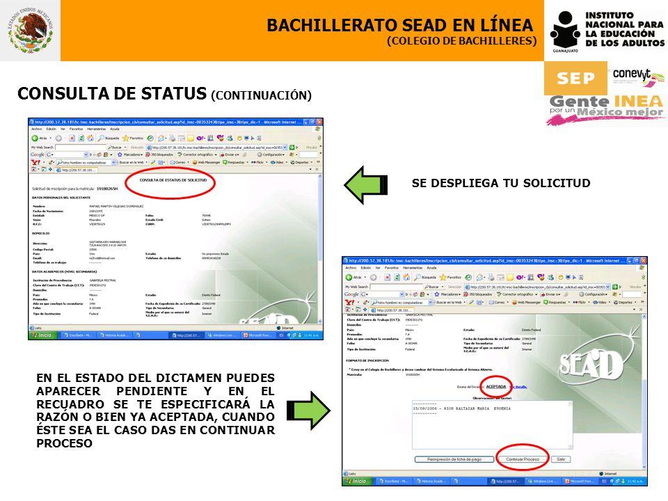 BACHILLERATO SEAD EN LÍNEA (COLEGIO DE BACHILLERES) CONSULTA DE STATUS (CONTINUACIÓN) SE DESPLIEGA TU SOLICITUD EN EL ESTADO DEL DICTAMEN PUEDES APARE