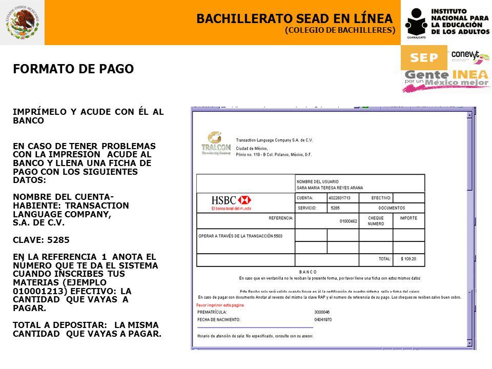 BACHILLERATO SEAD EN LÍNEA (COLEGIO DE BACHILLERES) FORMATO DE PAGO IMPRÍMELO Y ACUDE CON ÉL AL BANCO EN CASO DE TENER PROBLEMAS CON LA IMPRESIÓN ACUD