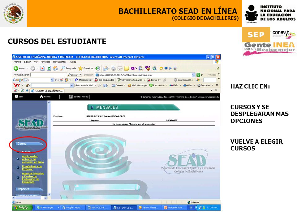 BACHILLERATO SEAD EN LÍNEA (COLEGIO DE BACHILLERES) CURSOS DEL ESTUDIANTE HAZ CLIC EN: CURSOS Y SE DESPLEGARAN MAS OPCIONES VUELVE A ELEGIR CURSOS