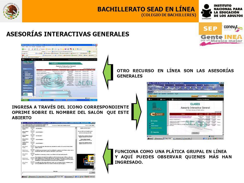 BACHILLERATO SEAD EN LÍNEA (COLEGIO DE BACHILLERES) ASESORÍAS INTERACTIVAS GENERALES OTRO RECURSO EN LÍNEA SON LAS ASESORÍAS GENERALES INGRESA A TRAVÉ