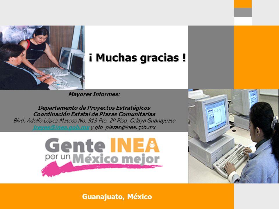Guanajuato, México Mayores Informes: Departamento de Proyectos Estratégicos Coordinación Estatal de Plazas Comunitarias Blvd. Adolfo López Mateos No.