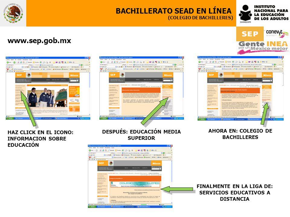 BACHILLERATO SEAD EN LÍNEA (COLEGIO DE BACHILLERES) www.sep.gob.mx AHORA EN: COLEGIO DE BACHILLERES DESPUÉS: EDUCACIÓN MEDIA SUPERIOR FINALMENTE EN LA
