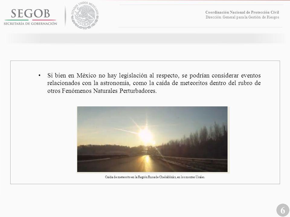 6 Coordinación Nacional de Protección Civil Dirección General para la Gestión de Riesgos Caída de meteorito en la Región Rusa de Cheliáblinks, en los