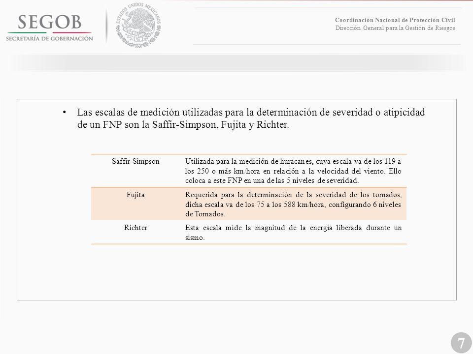 7 Coordinación Nacional de Protección Civil Dirección General para la Gestión de Riesgos Las escalas de medición utilizadas para la determinación de s