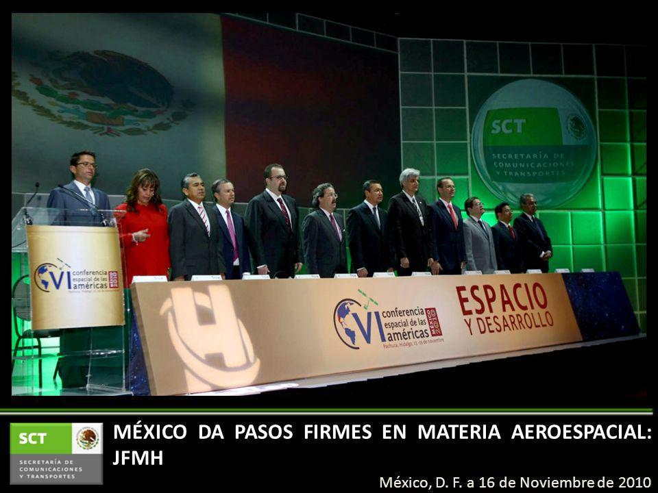 MÉXICO DA PASOS FIRMES EN MATERIA AEROESPACIAL: JFMH