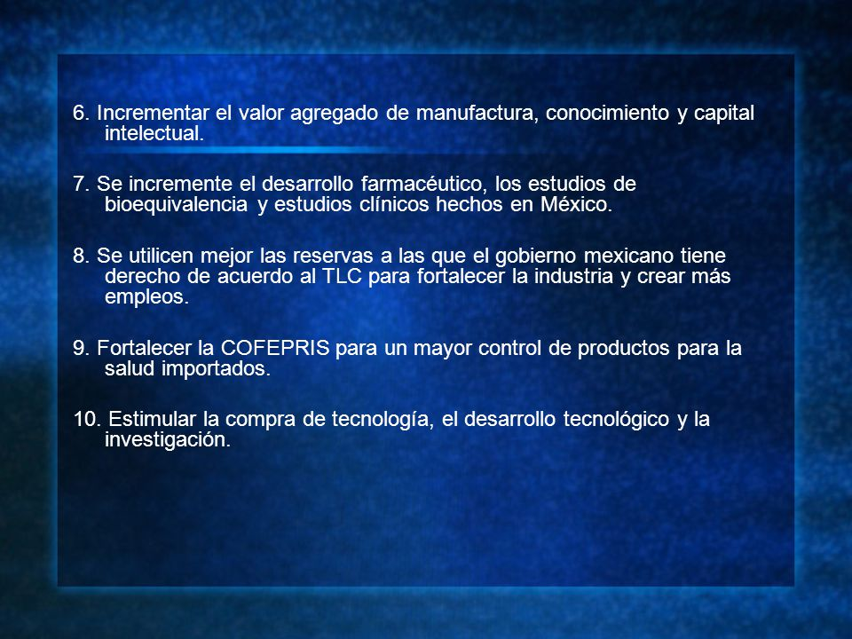 6. Incrementar el valor agregado de manufactura, conocimiento y capital intelectual.