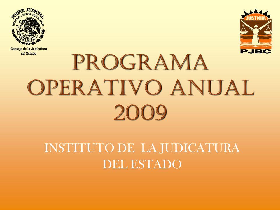 PROGRAMA OPERATIVO ANUAL 2009 INSTITUTO DE LA JUDICATURA DEL ESTADO