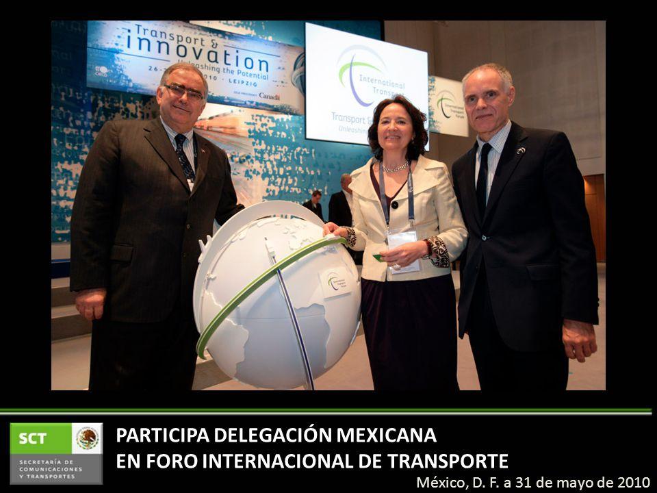 PARTICIPA DELEGACIÓN MEXICANA EN FORO INTERNACIONAL DE TRANSPORTE México, D.
