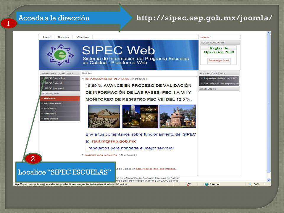 Acceda a la dirección Localice SIPEC ESCUELAS 1 2