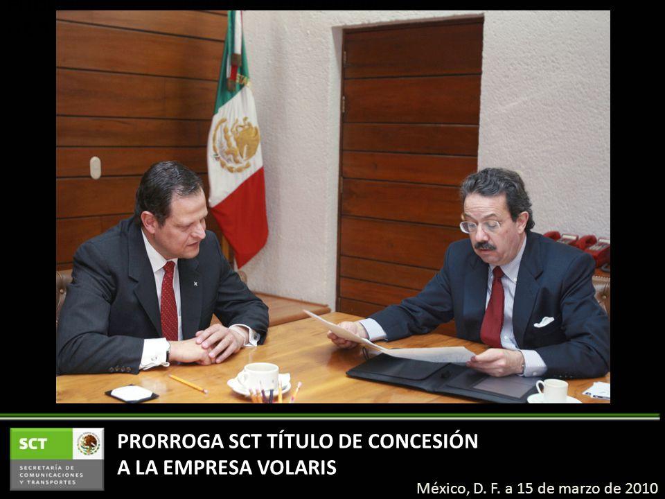 PRORROGA SCT TÍTULO DE CONCESIÓN A LA EMPRESA VOLARIS PRORROGA SCT TÍTULO DE CONCESIÓN A LA EMPRESA VOLARIS México, D.