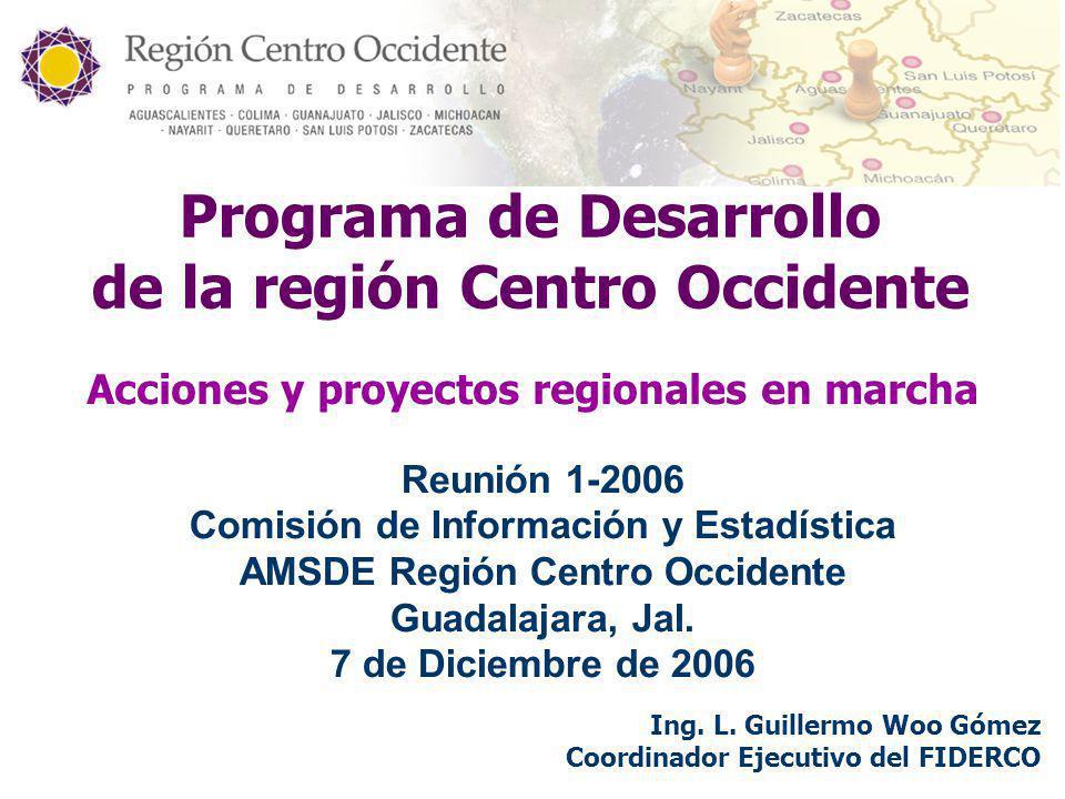 Región Centro - Occidente Impulsando el proyecto Nacional: por un México de regiones fuertes e integradas