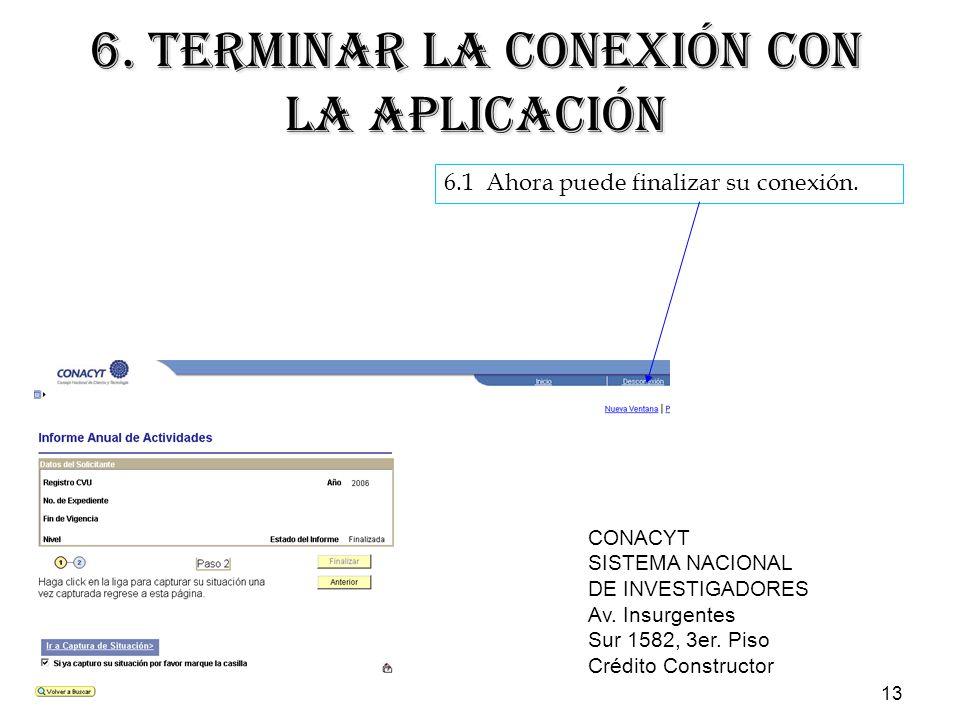13 6. TERMINAR LA CONEXIÓN CON LA APLICACIÓN 6.1 Ahora puede finalizar su conexión.