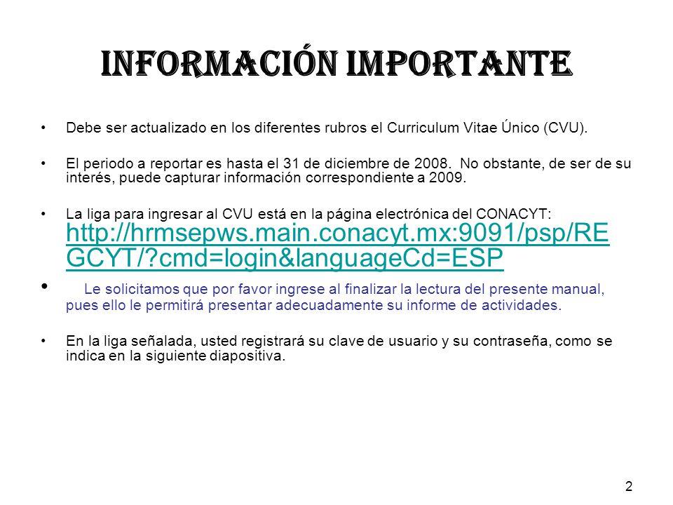 2 INFORMACIÓN IMPORTANTE Debe ser actualizado en los diferentes rubros el Curriculum Vitae Único (CVU).