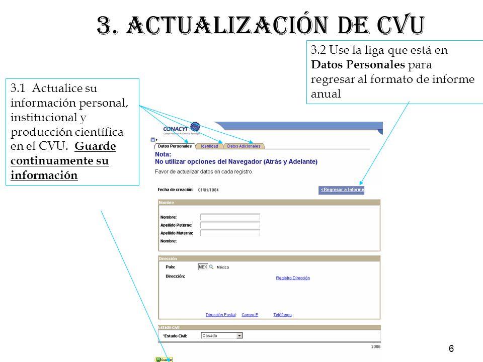 6 3.1 Actualice su información personal, institucional y producción científica en el CVU.