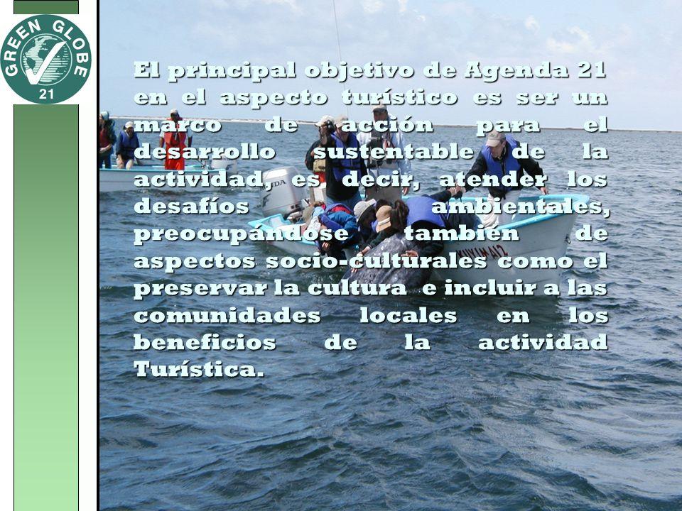 El principal objetivo de Agenda 21 en el aspecto turístico es ser un marco de acción para el desarrollo sustentable de la actividad, es decir, atender