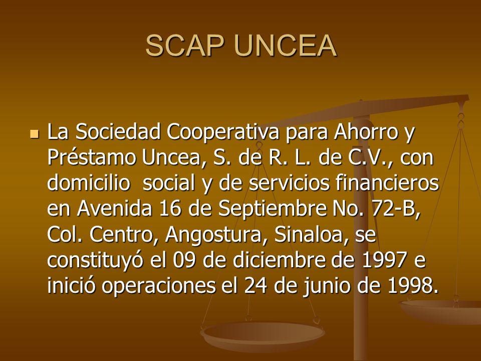 SCAP UNCEA La Sociedad Cooperativa para Ahorro y Préstamo Uncea, S. de R. L. de C.V., con domicilio social y de servicios financieros en Avenida 16 de