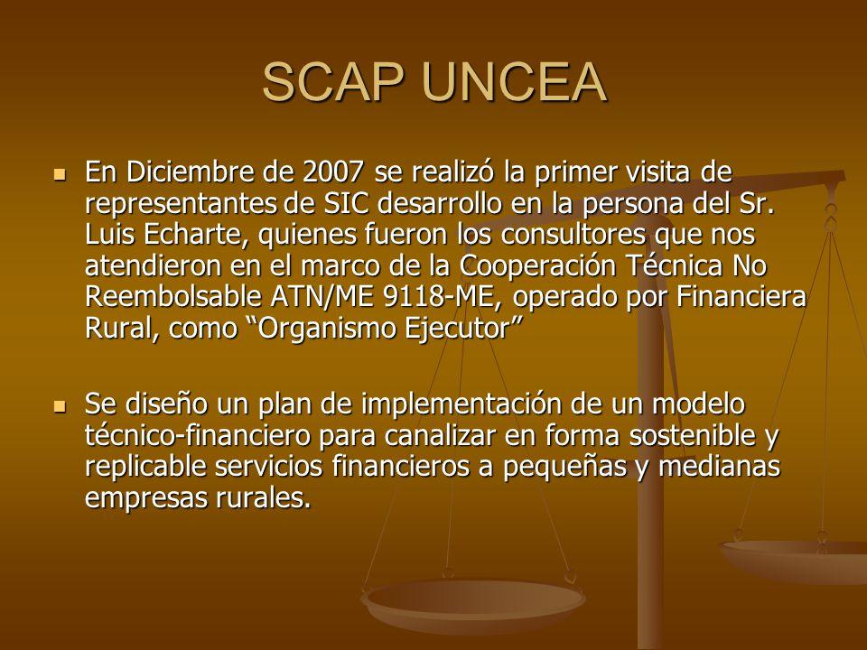 SCAP UNCEA En Diciembre de 2007 se realizó la primer visita de representantes de SIC desarrollo en la persona del Sr. Luis Echarte, quienes fueron los